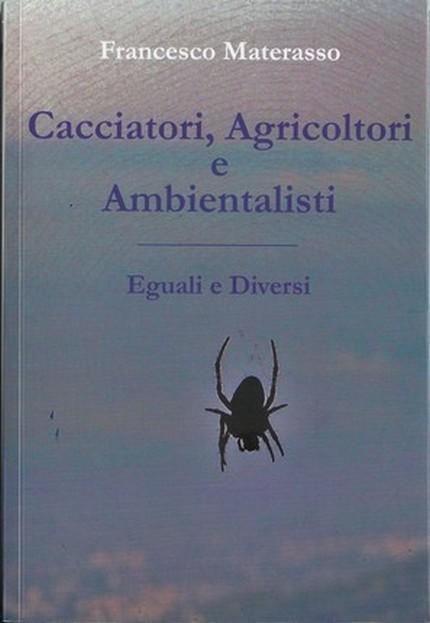 francesco materasso cacciator ambientalisti agricoltori